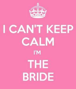 I Cant Keep Calm I'm the Bride